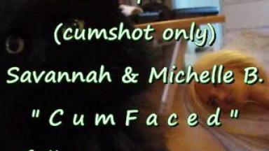 """B.B.B. PREVIEW: Savannah & Michelle """"CumFaced"""" (CUMSHOT ONLY)"""